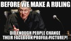 Before we make a ruling, did enough people change their facebook profile picture?!