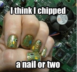 I think I chipped a nail or tow