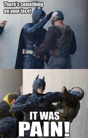 There's something on your face bane