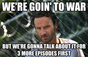 we're going to war, but first lets talk about it
