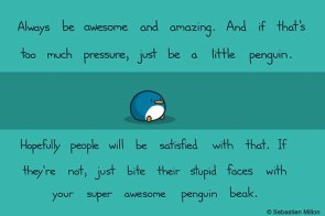 always be awesome and amazing
