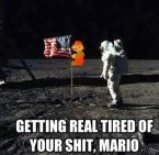 getting real tired of your shit mario