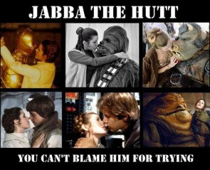 jabba the hutt – you can't blame him for trying
