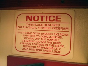 Notice – this place requires no physical fitness program