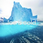 Ice is cold