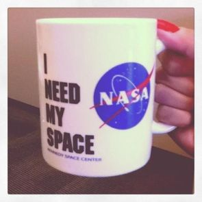 I need my space – NASA coffee cup
