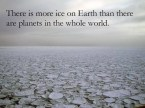 There is more ice on earth