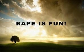 rape is fun
