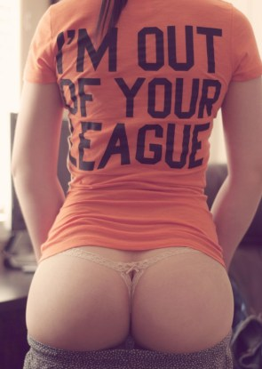 I'm out of your league