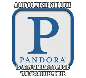 a lot of the music you love is very similar to music you hate
