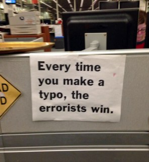 every time you make a typo, the errorist win
