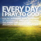 everyday I pray to god