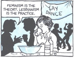 Feminism is the theory, lesbianism is the practice