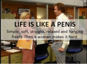 Life is like a penis