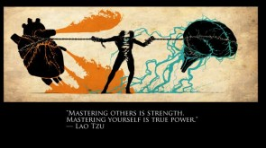 Mastering others is strength.  Mastering yourself is true power
