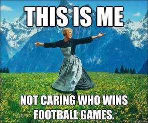 this is me – not caring who wins football games