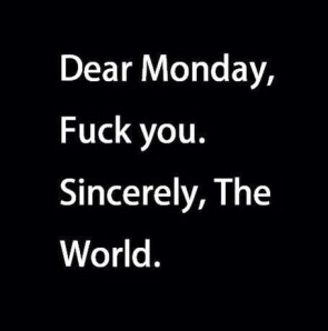 Dear Monday – Fuck You