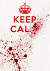 keep calm – blood spatter