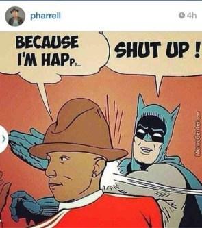 Because I'm Happy – SHUT UP