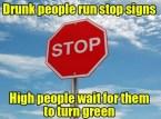 Drunk People Run Stop Signs