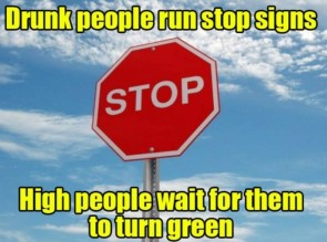 Drunk People Run Stop Signs