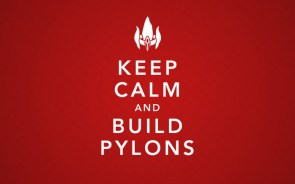 keep calm and build pylons