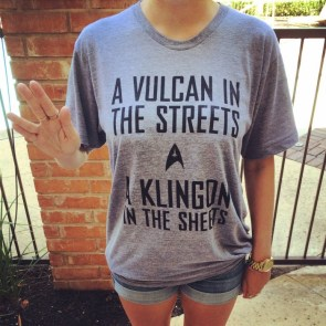 A vulcan in the streets, a klingon in the sheets