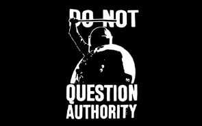 Do not question the authority