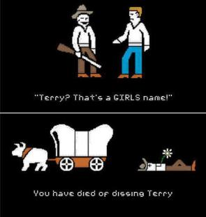You have died of dissing Terry