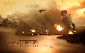 Game of Thrones – a storm of Soviets