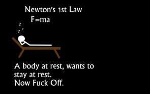 Newton's 1st law – now fuck off