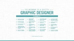 Yo Momma is a shitty Graphic Designer
