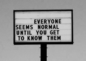 Everyone seems normal