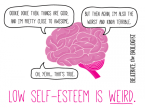 Low Self-Esteem is Weird