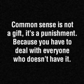 Common sense is a punishment