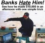 Banks Hate Him