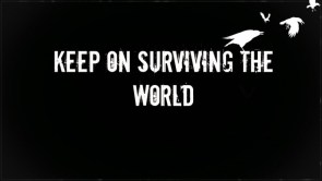 keep on surviving the world