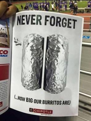 Never Forget how big our burritos