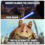 Nobody blamed the lightsaber