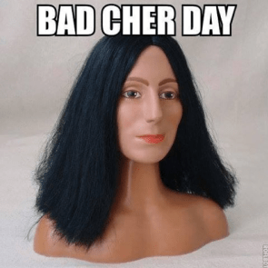 Bad Cher Day