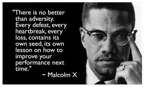 Malcolm X on adversity