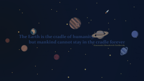 The Earth is the cradle of humanity