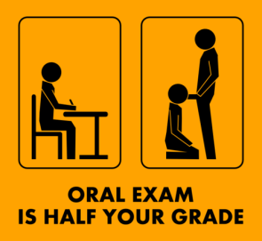 oral exam is half your grade