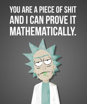 you are a piece of shit morty