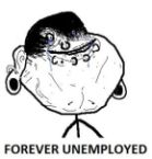 Forever Unemployed