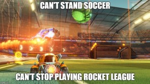 can't stand rocket league