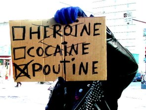 Poutine as a drug