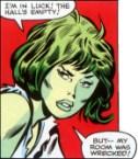 She Hulk has a wrecked room