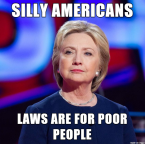 Silly Americans – Laws are for Poor People