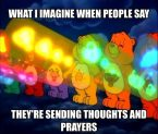 what I imagine when people say they're sending thoughts and prayers
